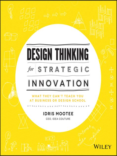 design thinking for innovation design thinking for strategic innovation overdrive irc