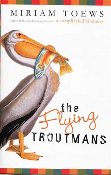 Book Review A Boy Of By Miriam Toews by The Flying Troutmans By Miriam Toews Reviews Discussion