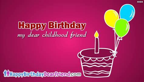 Childhood Friend Birthday Quotes Happy Birthday My Dear Childhood Friend