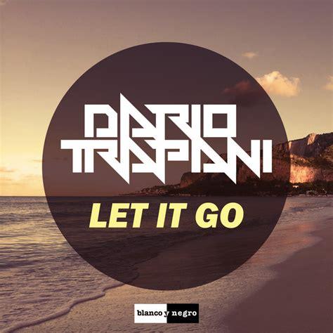 download mp3 dj let it go let it go by dario trapani on mp3 wav flac aiff alac