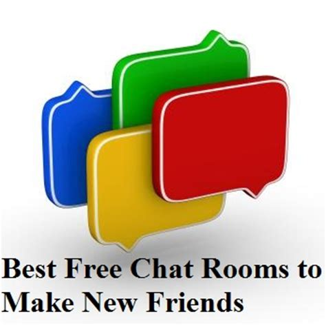 chat rooms to make new friends 19 best free chat rooms to make new friends free chat