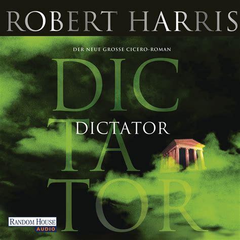 random house audio robert harris dictator random house audio h 246 rbuch