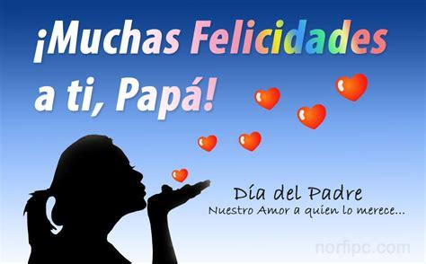 felicidades en el dia del padre poemas para mi papa q me abandono