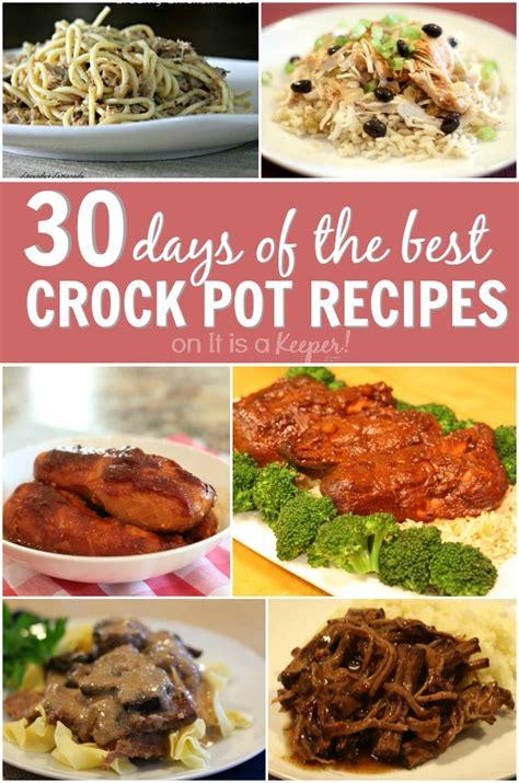 30 best crock pot recipes 30 days of the best crock pot recipes it is a keeper