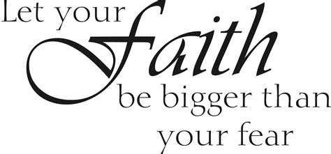 let your faith be bigger than your fear quote the walls