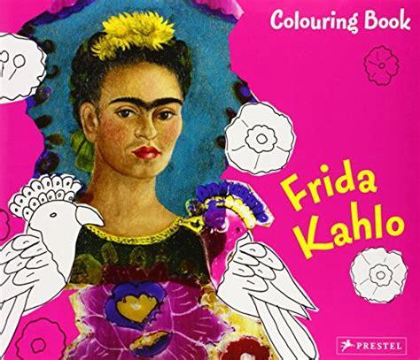 libro frida kahlo colouring books libro colouring book frida kahlo di kutschbach doris