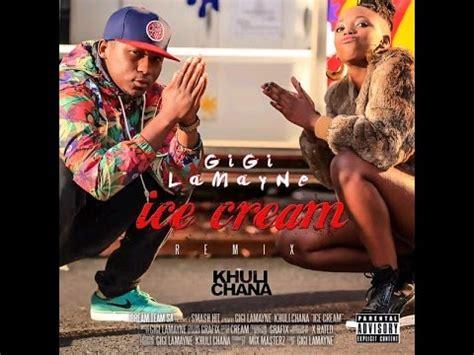 download mp3 gigi lamayne lobola ice cream remix gigi lamayne ft khuli chana 3gp mp4