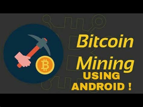 bitcoin android miner do bitcoin mining using your android phone easiest