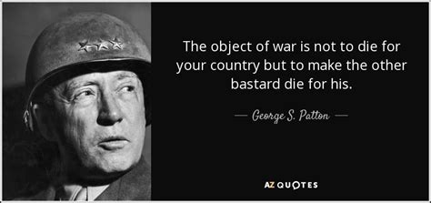 nothing dies and the memory of war books george s patton quote the object of war is not to die