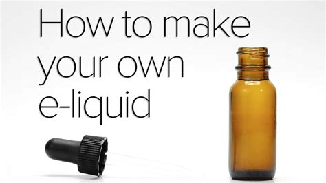 How To Make Your Own - how to make your own e liquid diy tutorial