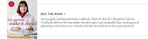 ina garten make it ahead cookbook chef spotlight ina garten recipes and cookbook williams