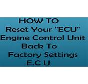 HOW TO Reset ECU Engine Control Unit To Factory Settings