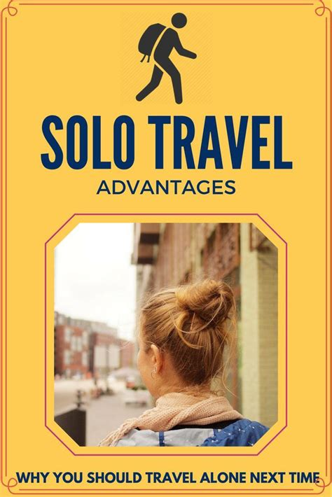 going it alone travel deals travel tips travel advice travel tips and hacks for the road solo travel advantages
