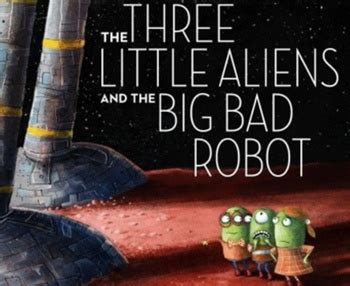libro the three little aliens the three little aliens and the big bad robot by lisa s store tpt