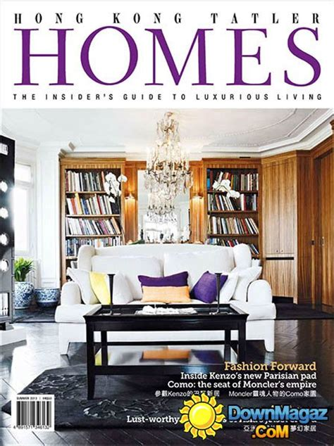 home design magazine hong kong hong kong tatler homes summer 2013 187 download pdf