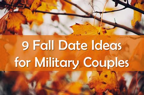 9 Fall Date Ideas 9 fall date ideas for couples usmc