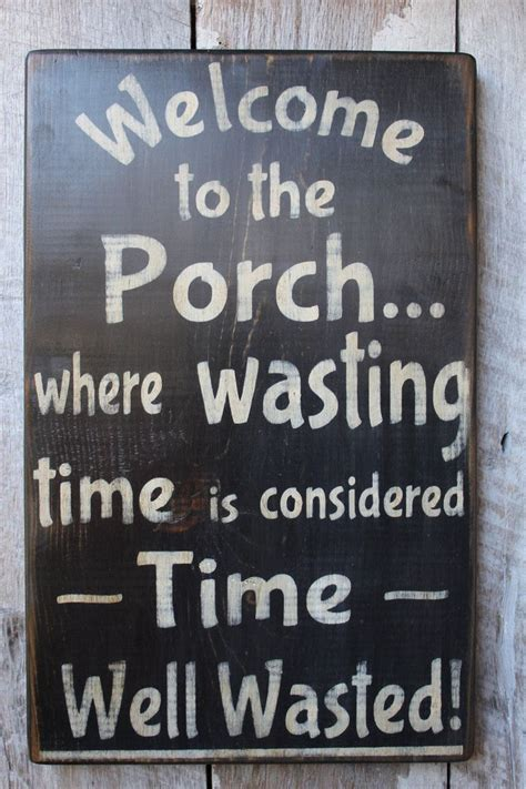 Porch Sign Sayings best 25 porch signs ideas on front porch signs country porch decor and rustic