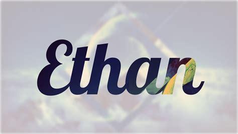 imagenes locas con el nombre joel significado de ethan nombre ingl 233 s para tu bebe ni 241 o o