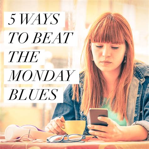 7 Ways To Beat The Monday Blues by 5 Ways To Beat The Monday Blues Smaggle