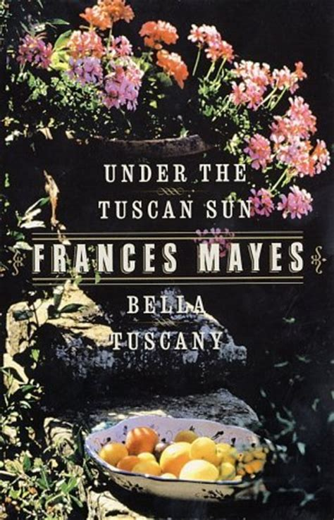 Bella Tuscany Amp Under The Tuscan Sun 2 Book Set By