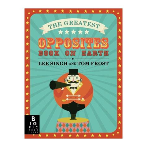 The Greatest Opposites Book On Earth leo the greatest opposites book on earth by
