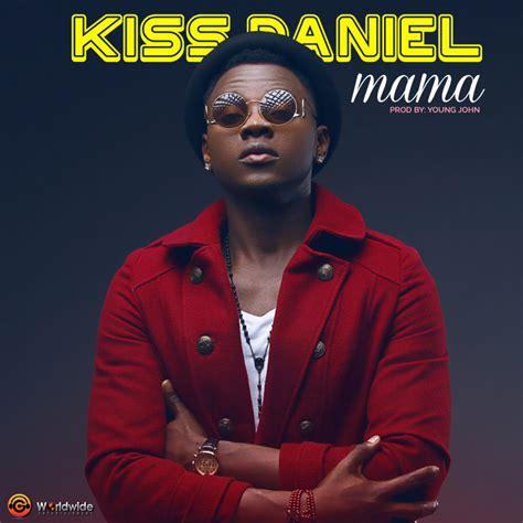 biography of nigerian artist kiss daniel video premiere kiss daniel mama latest naija nigerian