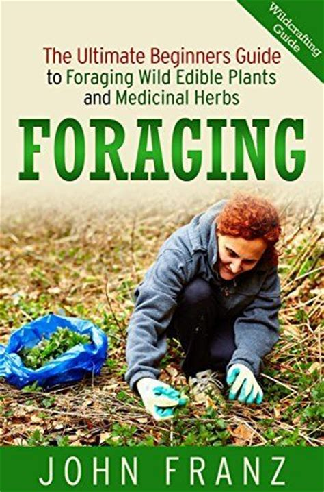 handbook of edible weeds herbal reference library books foraging the ultimate beginners guide to foraging