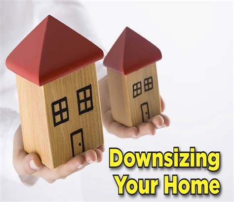 downsizing home downsizing your home