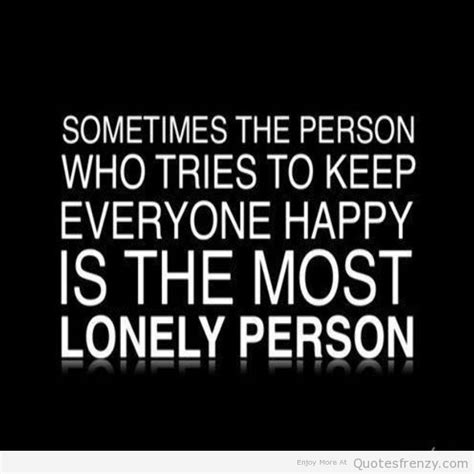 feeling sad and lonely quotes alone quotes sad quotes sad quotes about sadness and loneliness quotesgram