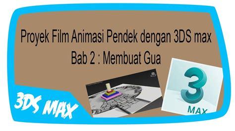 film animasi pendek proyek film animasi pendek 3ds max 1 unit gambar
