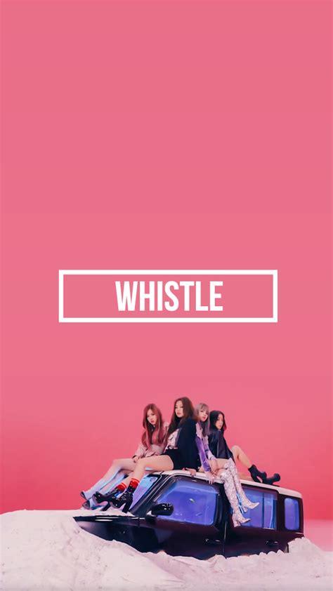 blackpink tumblr yg lockscreen world blackpink whistle lockscreen