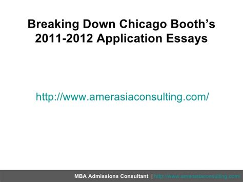 Booth Mba Essay Advice by Breaking Chicago Booth S 2011 2012 Application Essays