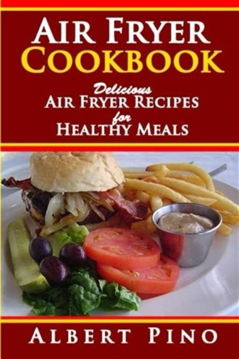 air fryer cookbook for two 250 healthy meals recipes for you and your partner books gowise usa gw22621 4th generation 0687077003389