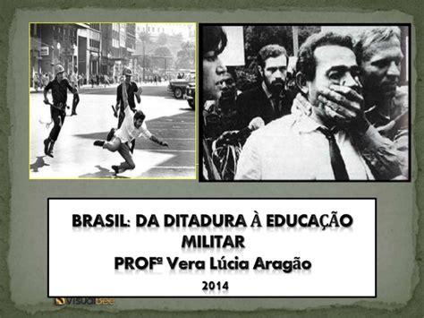 A Ditadura Militar A Ditadura Militar E A Educacao No Brasil Revisado