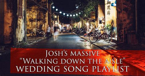 Wedding Aisle Exit Songs wedding processional aisle and recessional exit songs