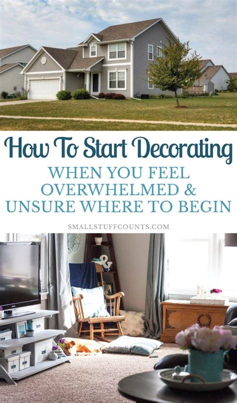 how to start decorating your home how to start decorating a house when you feel overwhelmed