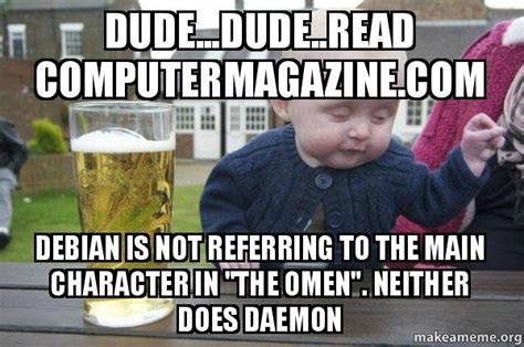 quot the book to read is not the dude dude read computermagazine com debian is not referring to the main character in quot the