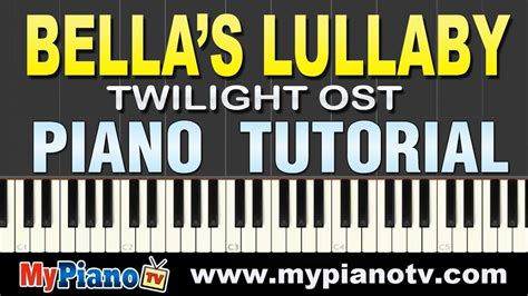 tutorial piano bella s lullaby bella s lullaby carter burwell twilight ost piano