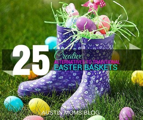 themes for cute or boot 25 alternatives to the traditional easter baskets could