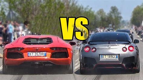 Lamborghini Aventador Vs Nissan Gtr Nissan Gtr Vs Lamborghini Aventador Exhaust Sound Battle
