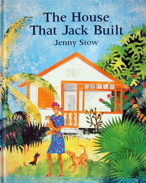 the house that jack built jenny stow children s book illustrator