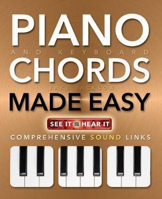 Piano Made Easy piano and keyboard chords made easy jake jackson