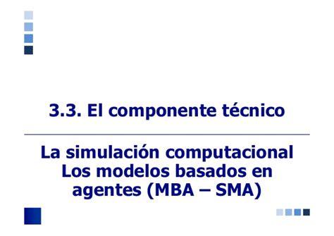 Modelos Basados En Agentes Mba Definición Alcances Y Limitaciones by 191 Qu 233 Tipo De Ciencia Necesitamos Para Construir Un Mundo