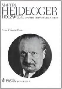 libro heidegger holzwege sentieri erranti nella selva libro heidegger martin bompiani 2002 filosofia