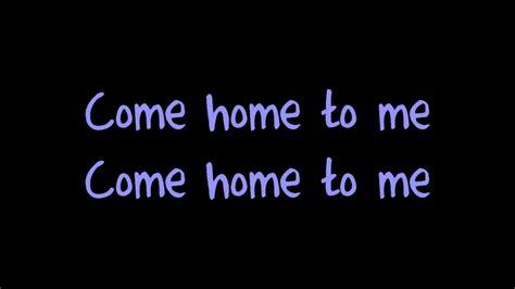 house you came to me come home to me justin bieber lyrics a ernie halter