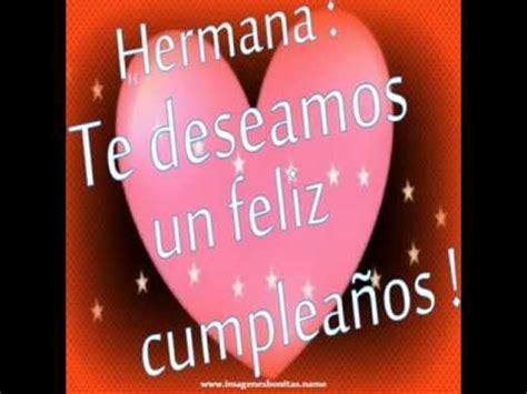 imagenes de cumpleaños para i hermana feliz cumplea 241 os hermanita youtube