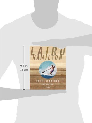 libro forces of nature libro force of nature mind body soul and of course surfing di laird hamilton