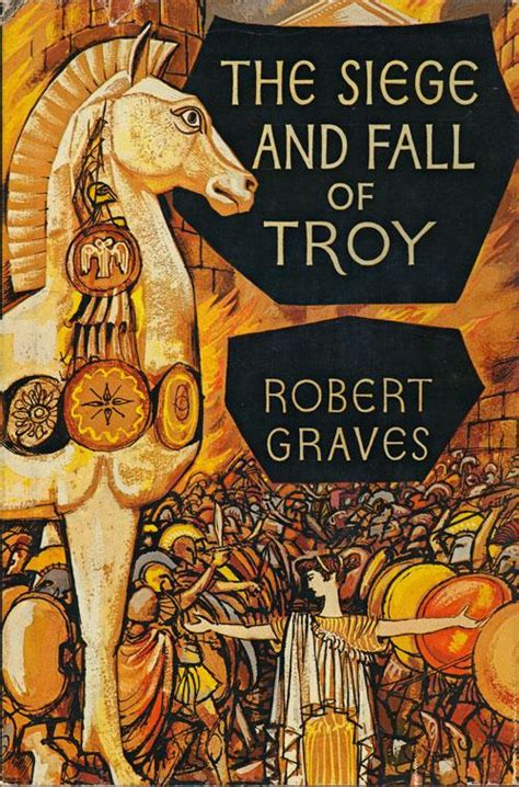 The Siege And Fall Of Troy By Graves Robert Doubleday