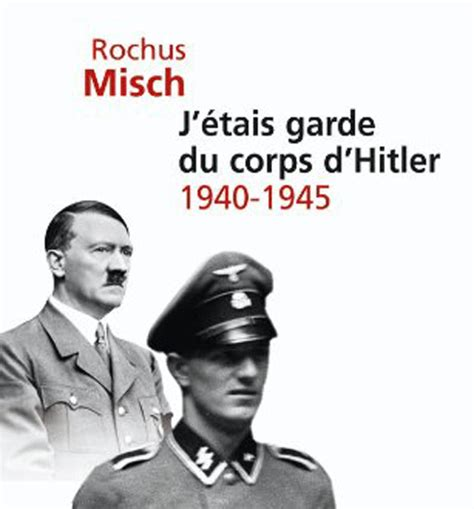 hitler biography francais rochus misch hitler guard top 10 facts you need to know
