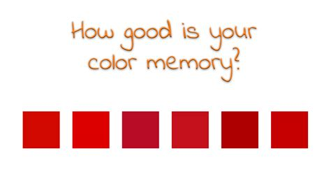 your color how is your color memory let s do a test